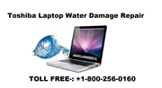Toshiba Laptop Water Damage Repair Service 1-800-256-0160 for Help